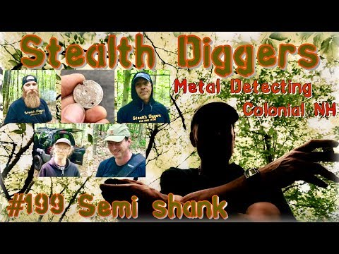 #199 Semi Shank – Discovering a colonial NH homesite in the forest & Counterfeit coins