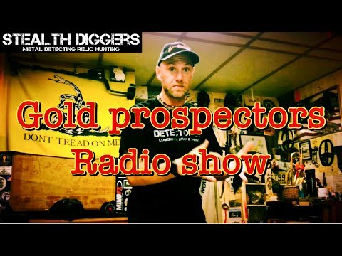 Radio show Gold prospectors interview with Charlie Stealth Diggers Metal detecting