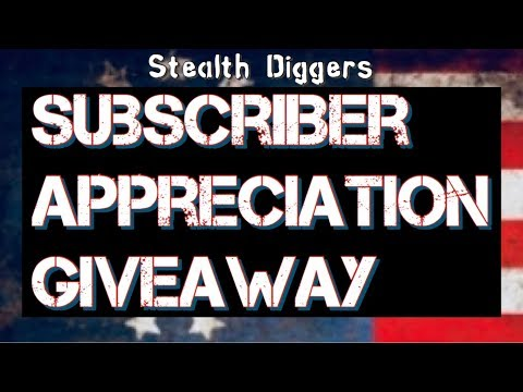 Subscriber Appreciation Giveaway Stealth Diggers Metal Detecting Gear
