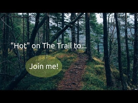 I'm Hot On The Trail To…