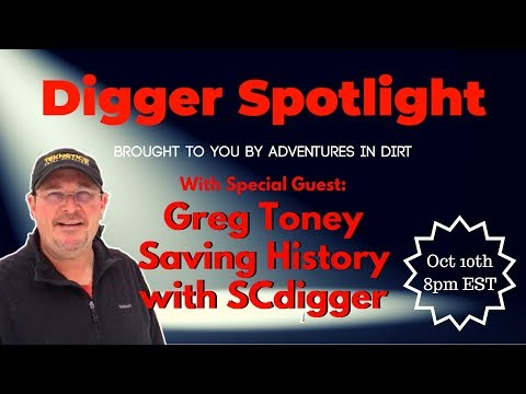 Digger Spotlight with Special Guest: Greg Toney from Saving History with SCdigger