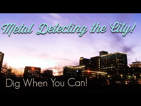 Metal Detecting the city at night??? Dig when you Can!