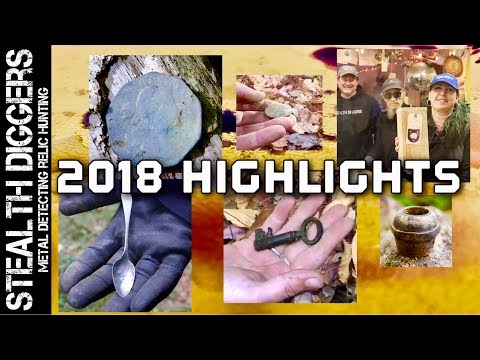 The list of 2018 highlights metal detecting finds exploring & moments #280 Stealth Diggers finds
